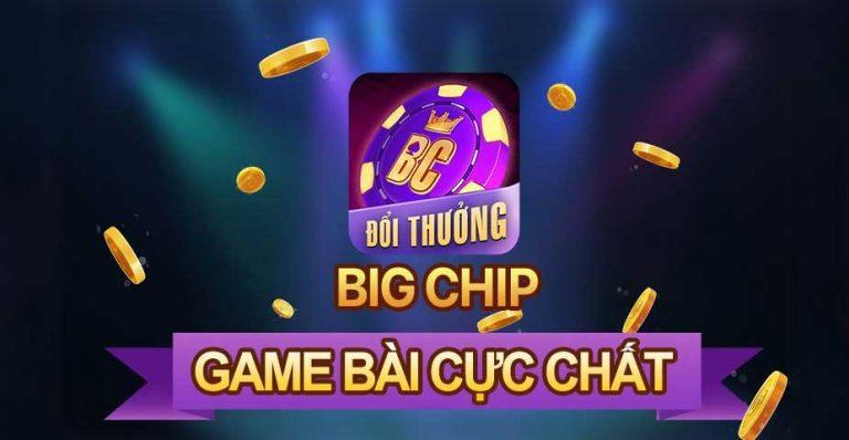 Bigchip – Cổng game đổi thưởng số 1 – Tải BigChip iOS, APK, PC