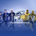 Nhà cái Sky88 – Sân chơi cá cược online đến từ châu Âu